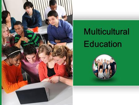 Multicultural Education. Multicultural Education.