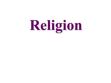 "Religion. Religion ""a system of beliefs and practices that attempts to order life in terms of culturally perceived ultimate priorities."" - Stoddard and."