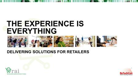 THE EXPERIENCE IS EVERYTHING DELIVERING SOLUTIONS FOR RETAILERS.