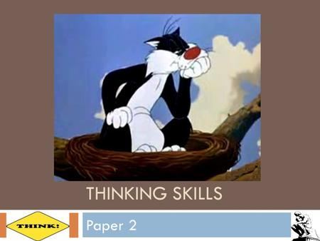 THINKING SKILLS Paper 2. Question 2 – scientific information (Evaluating broadly scientific sources) Considerations for all parts:  Is the information.