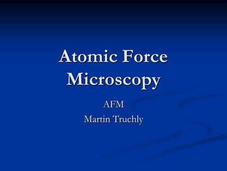 Atomic Force Microscopy