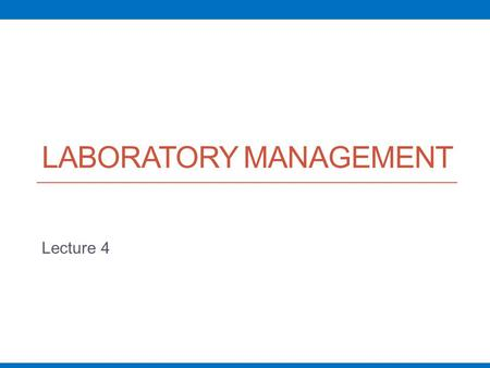 LABORATORY MANAGEMENT Lecture 4. Planning at the Departmental Level The laboratory director must determine both laboratory goals and objectives, as well.