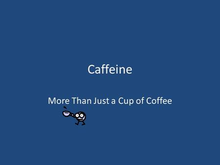 Caffeine More Than Just a Cup of Coffee. Which sleep chemical in the brain does caffeine block from binding to nerve cells. A. Dopamine B. Oxytocin C.