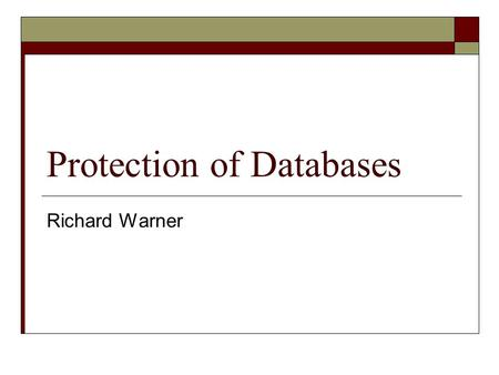 Protection of Databases Richard Warner. In the United States  Merely factual compilations of data in databases receive no copyright protection. Feist.