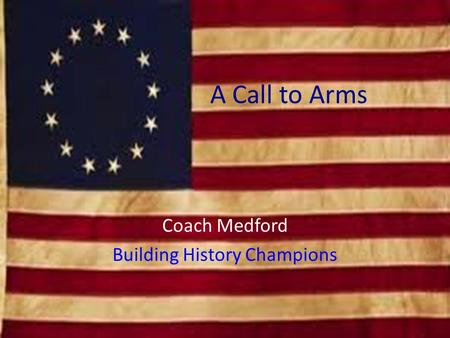 A Call to Arms Coach Medford Building History Champions.