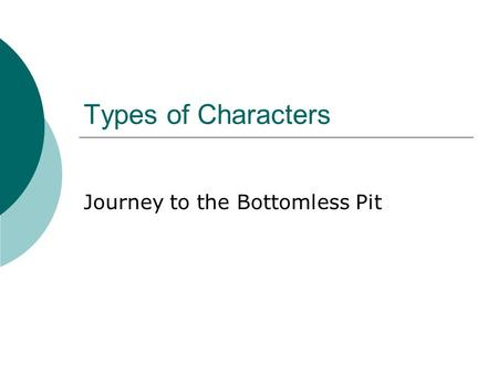 Types of Characters Journey to the Bottomless Pit.