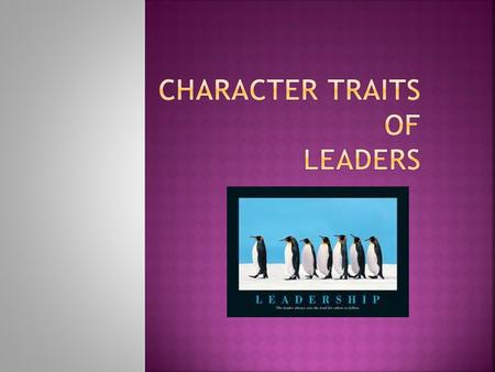 A character trait describes what a character is like on the inside  A character trait does not usually change in a story.