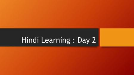 Hindi Learning : Day 2.