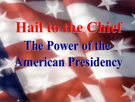 Hail to the Chief. Demographic Characteristics of U.S. Presidents 100% male 98% Caucasian 97% Protestant 82% of British ancestry 77% college educated.