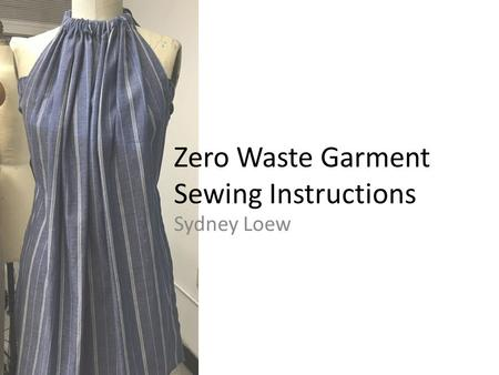 Sydney Loew Zero Waste Garment Sewing Instructions.