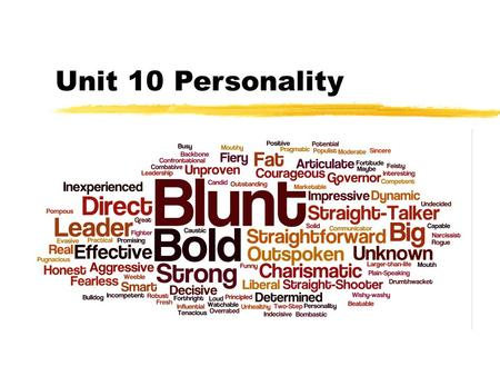 Unit 10 Personality. Free association! zDo now: I will read a random list of words. zWrite down the first word that comes to mind when I read the word.