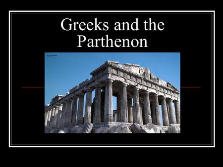 Greeks and the Parthenon. The Acropolis Floor Plan of the Parthenon.