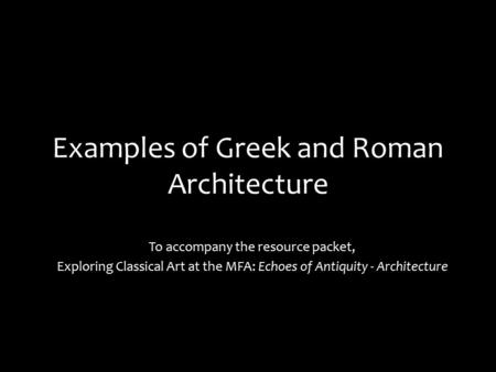 Examples of Greek and Roman Architecture