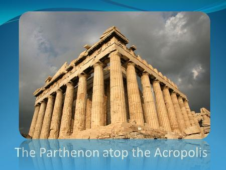 "The Parthenon atop the Acropolis. Latin definition Latin Politicus was an adjective that was used to describe anything ""of the state""."