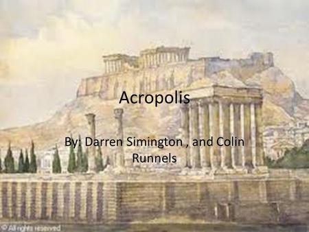 Acropolis By: Darren Simington, and Colin Runnels.