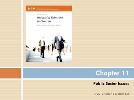 Public Sector Issues Chapter 11 © 2012 Nelson Education Ltd.