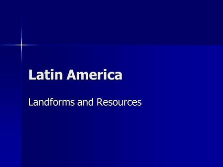 Latin America Landforms and Resources. Landmass Latin America reaches from the border of the U.S. and Mexico to the southern tip of South America Latin.