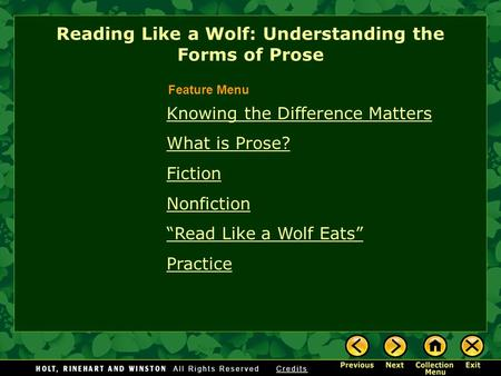 "Knowing the Difference Matters What is Prose? Fiction Nonfiction ""Read Like a Wolf Eats"" Practice Reading Like a Wolf: Understanding the Forms of Prose."