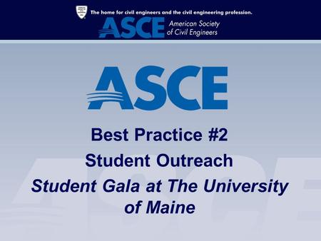 Best Practice #2 Student Outreach Student Gala at The University of Maine.