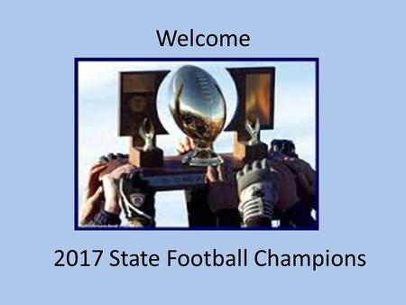 Welcome 2017 State Football Champions. Vista PEAK Football Middle School Futures Program.