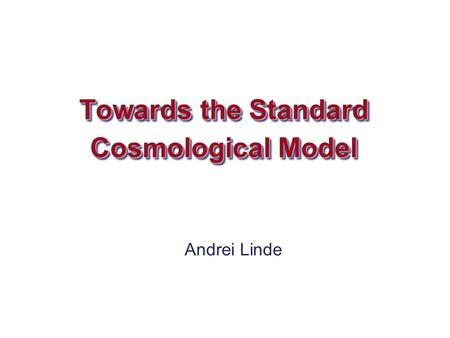 Towards the Standard Cosmological Model
