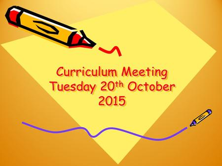 Curriculum Meeting Tuesday 20 th October 2015. What is the Early Years Foundation Stage ? The Government statutory framework that sets the standards for.