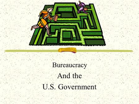 Bureaucracy And the U.S. Government. Characteristics of Bureaucracy Hierarchical Authority Pyramid structure The top have control and direct those below.