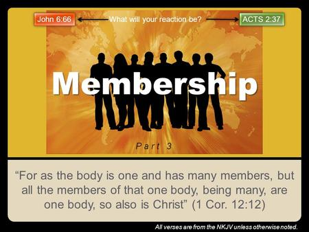 "Membership ""For as the body is one and has many members, but all the members of that one body, being many, are one body, so also is Christ"" (1 Cor. 12:12)"