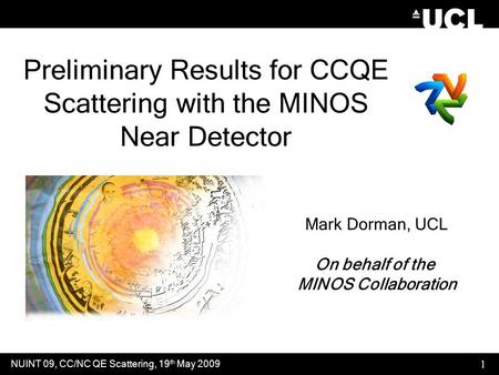 Preliminary Results for CCQE Scattering with the MINOS Near Detector Mark Dorman, UCL On behalf of the MINOS Collaboration NUINT 09, CC/NC QE Scattering,