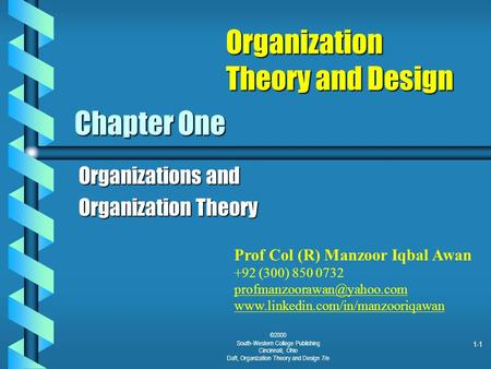 1-1 ©2000 South-Western College Publishing Cincinnati, Ohio Daft, Organization Theory and Design 7/e Chapter One Organizations and Organization Theory.