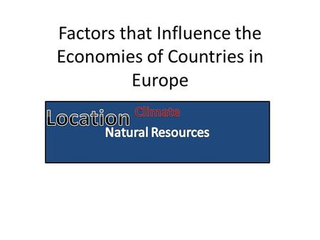 Factors that Influence the Economies of Countries in Europe.
