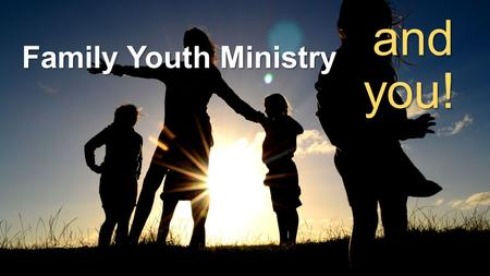Family Youth Ministry and you!. 3 Biblical Concepts.