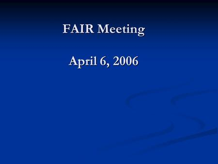 FAIR Meeting April 6, 2006. Groundwater Results – Fall 2003 Benzene ND <5 ug/L 5-99 ug/L 100-999 ug/L >1,000 ug/L Product.