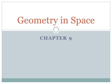CHAPTER 9 Geometry in Space. 9.1 Prisms & Cylinders.