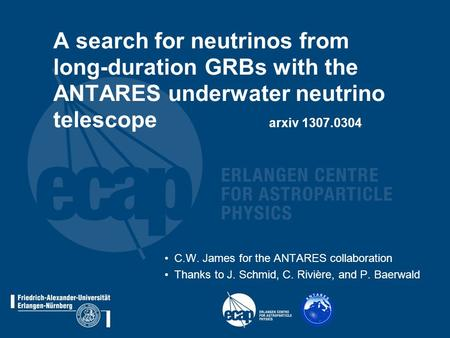 A search for neutrinos from long-duration GRBs with the ANTARES underwater neutrino telescope arxiv 1307.0304 C.W. James for the ANTARES collaboration.