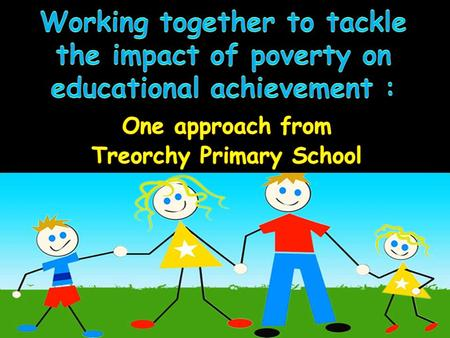Last ESTYN report in 2008 Treorchy Primary is a community school catering for an age range from 3 to 11 year olds It is situated in the centre of the.