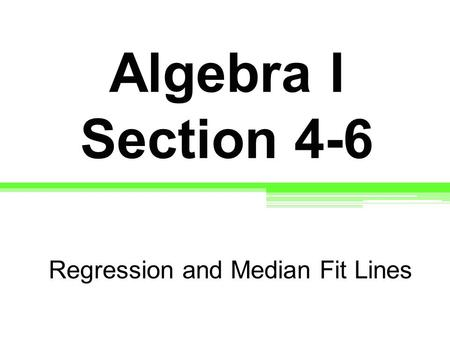 Regression and Median Fit Lines