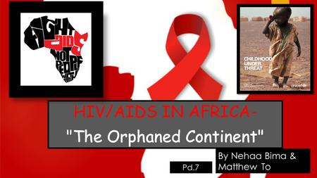 HIV/AIDS IN AFRICA- The Orphaned Continent