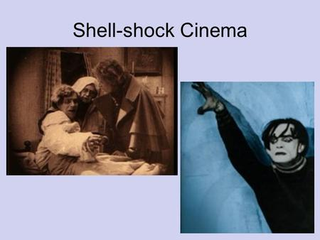Shell-shock Cinema. Shell Shock Cinema – Anton Kaes (2009) Anton Kaes argues that masterworks such as The Cabinet of Dr. Caligari, Nosferatu, The Nibelungen,