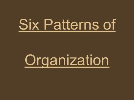 Six Patterns of Organization. 1.Main Idea and Supporting Details The main idea of a paragraph or a longer piece of writing is its most important point.