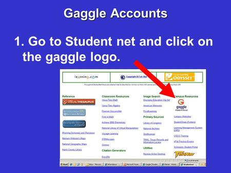 Gaggle Accounts 1. Go to Student net and click on the gaggle logo.