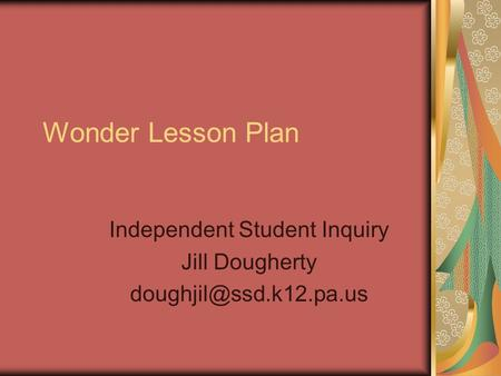 Wonder Lesson Plan Independent Student Inquiry Jill Dougherty