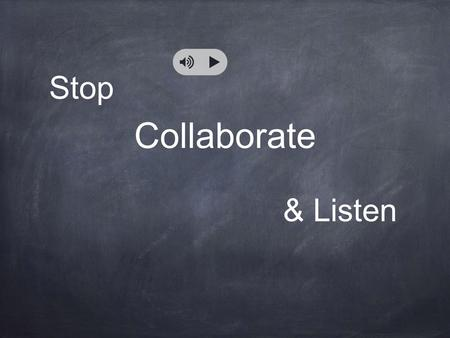 Stop Collaborate & Listen Your LMS is back with a brand new invention...