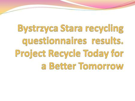 63% students said that our school participate in recycling project, 37% granted answers 'no'. 38% of people participate in a school project of recycling,