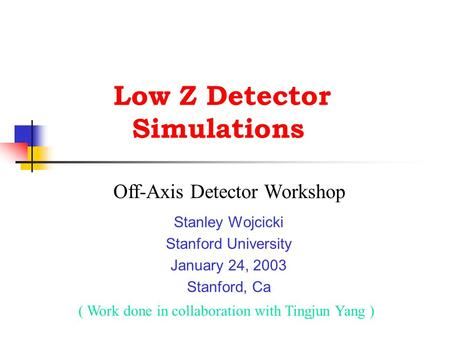 Low Z Detector Simulations