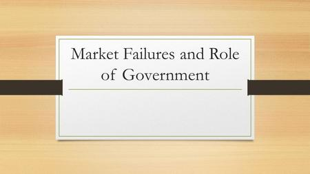 Market Failures and Role of Government. Inadequate Competition Mergers have resulted in fewer and larger firms. This can be good but can also decrease.