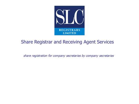 Share registration for company secretaries by company secretaries Share Registrar and Receiving Agent Services.