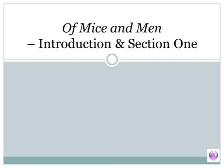 Of Mice and Men – Introduction & Section One. Plot summary exercise – section one Complete the plot summary by filling in the blanks: Two men, called.