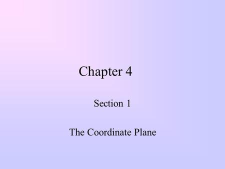 Chapter 4 Section 1 The Coordinate Plane. Warm-up 1.) Write 25% as a fraction in lowest terms and as a decimal. 2.) Make an input-output table for the.