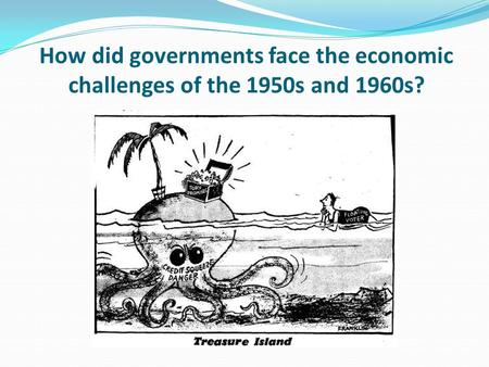 Learning objective – to be able to explain the government economic strategies of the 1950s and 1960s. I can describe some of the key features of the British.